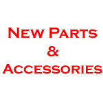 New Parts and Accessories
